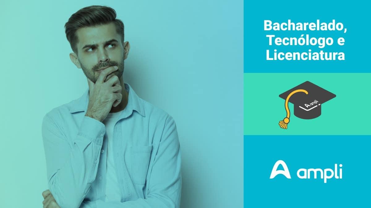 diferença entre bacharelado, tecnólogo e licenciatura