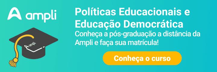 CTA curso de Pós-graduação em Políticas Educacionais e Educação Democrática da Ampli